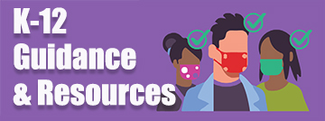 K-12 Guidance & Resources